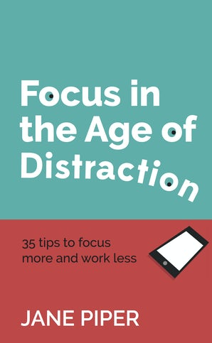 Focus in the Age of Distraction book image