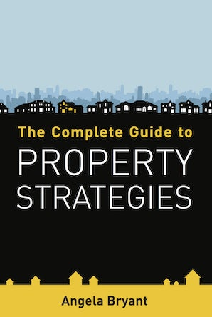 The Complete Guide to Property Strategies book image