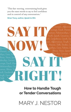 SAY IT NOW! SAY IT RIGHT! book image
