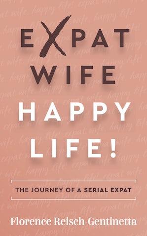 Expat Wife, Happy Life!