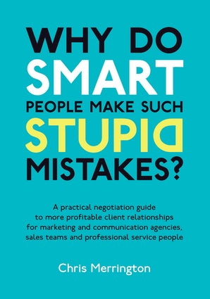 Why Do Smart People Make Such Stupid Mistakes? book image